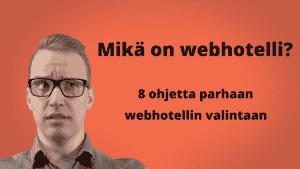 Mikä on webhotelli? 8 ohjetta parhaan webhotellin valintaan